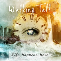 Life Happens Here by Walking Tall Cover